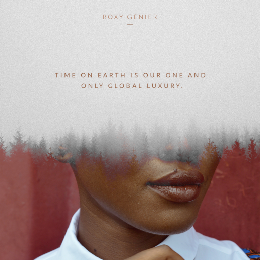 Roxy Génier - New Luxury - Time on earth is our one and only global luxury