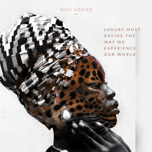 Roxy Génier - New Luxury - Luxury must define the way we experience our world