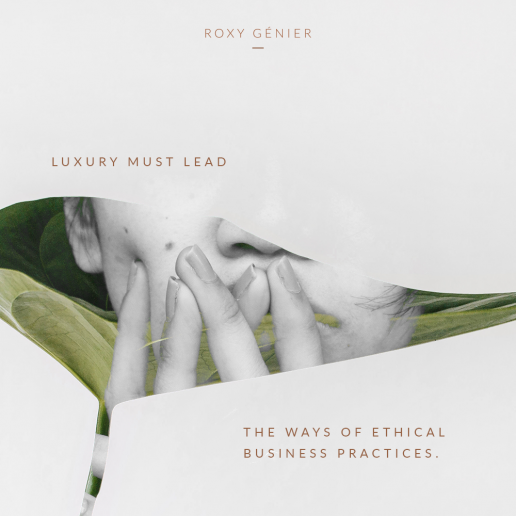 Roxy Génier - New Luxury - Luxury must lead the ways of ethical business practices
