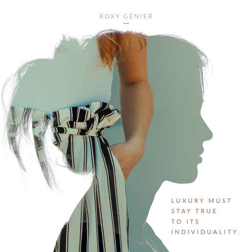 Roxy Génier - New Luxury - Luxury must stay true to its individuality