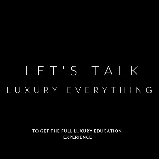 Let's Talk Luxury Everything