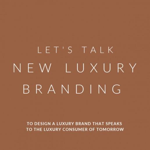 Let's Talk New Luxury Branding